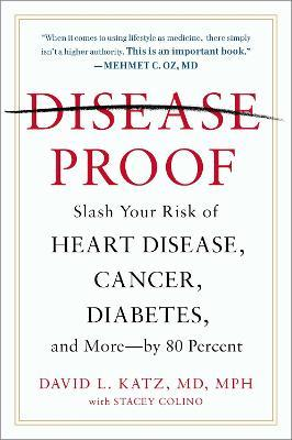 Disease-Proof - David L. Katz, Stacey Colino