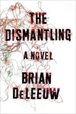 The Dismantling: A Novel