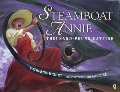 Uc Steamboat Annie and the Thousand Pound Catfish