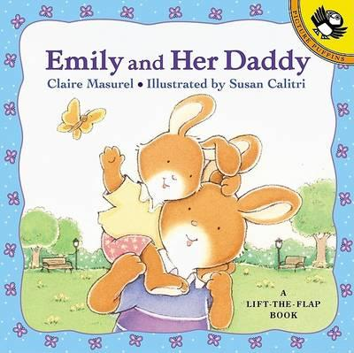 Emily & Her Daddy: A Lift the