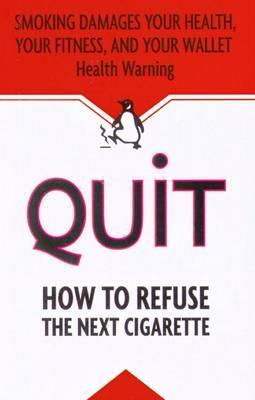 Quit: How to Refuse the Next Cigarette