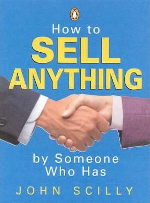 How to Sell Anything by Someone Who Has