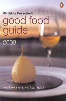 "The Sydney Morning Herald"" Good Food Guide: 2003"