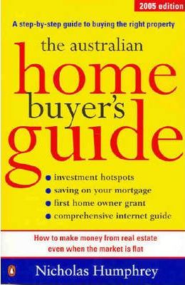 The Australian Home Buyer's Guide 2005