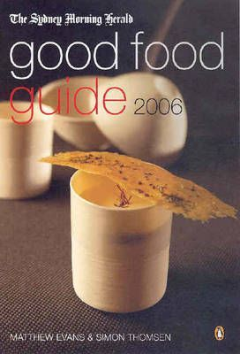 The Sydney Morning Herald Good Food Guide 2006