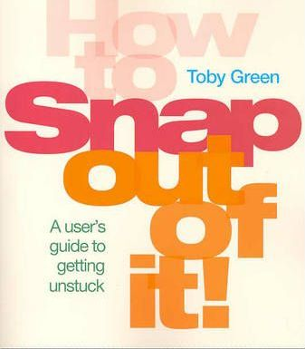 How to Snap Out of It!