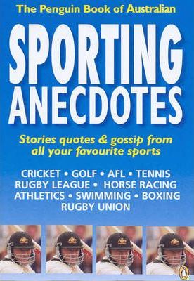 The Penguin Book of Australian Sporting Anecdotes