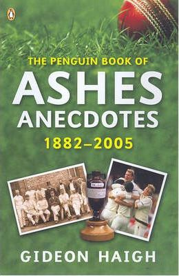 The Penguin Book of Ashes Anecdotes 1882-2005