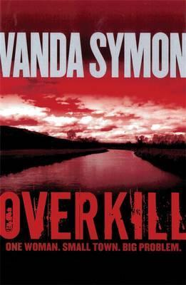 Overkill: One Woman, Small Town, Big Problem