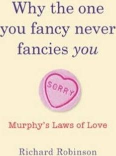 Why the One You Fancy Never Fancies You