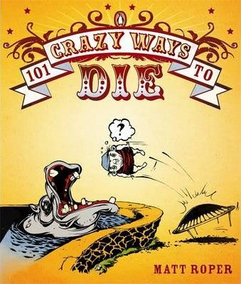 101 Crazy Ways to Die