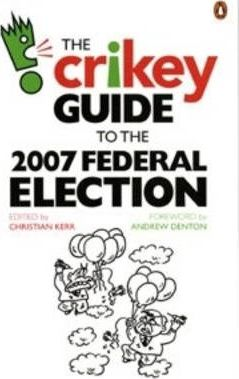 The Crikey Guide to the 2007 Federal Election