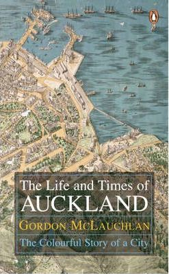 The Life and Times of Auckland