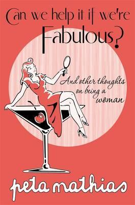 Can We Help it If We're Fabulous?