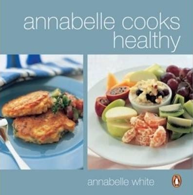 Annabelle Cooks Healthy