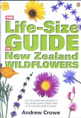 The Life-size Guide to New Zealand Wildflowers