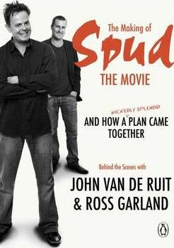 The Making of Spud the Movie and How a (wickedly Splendid) Plan Came Together