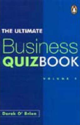 The Ultimate Business Quiz Book: v. 1