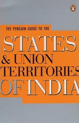 The Penguin Guide to the States and Union Territories of India
