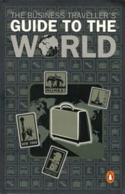 The Business Traveller's Guide to the World