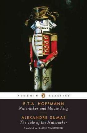 Nutcracker and Mouse King: AND The Tale of the Nutcracker