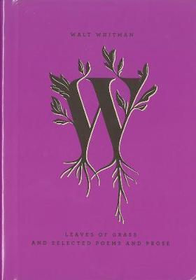 Leaves Of Grass And Selected Poems And Prose