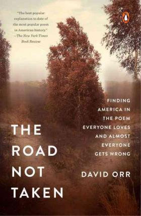 The Road Not Taken  Finding America in the Poem Everyone Loves and Almost Everyone Gets Wrong