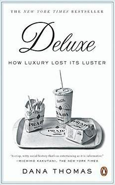 Deluxe : How Luxury Lost Its Luster
