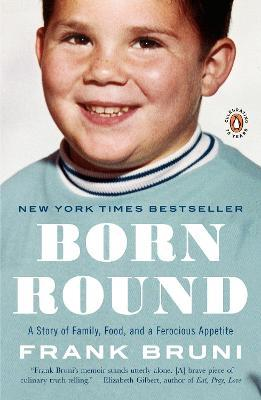 Born Round : A Story of Family, Food and a Ferocious Appetite