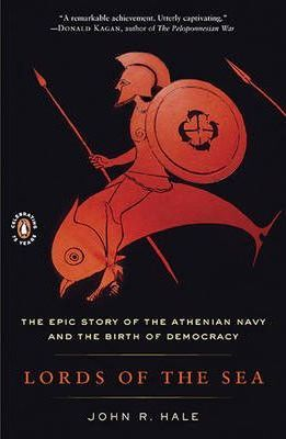 Lords of the Sea : The Epic Story of the Athenian Navy and the Birth of Democracy