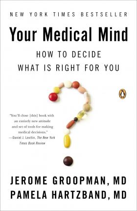Your Medical Mind : How to Decide What Is Right for You