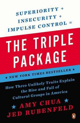 The Triple Package: How Three Unlikely Traits Explain the Rise and Fall of Cultural Groups in America