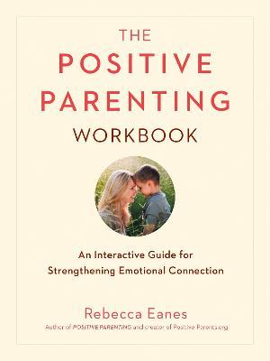 Positive Parenting Workbook