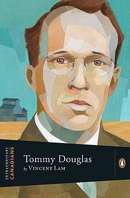 Extraordinary Canadians Tommy Douglas