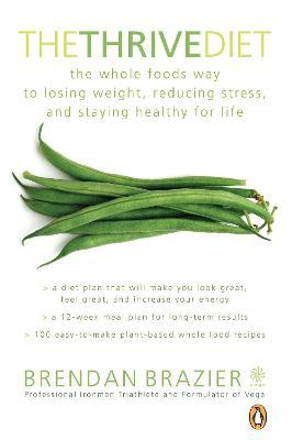 The Thrive Diet : 10th Anniversary Edition