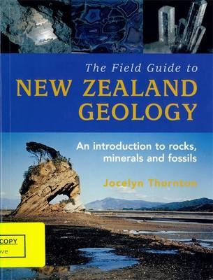 The Field Guide To New Zealand Geology,