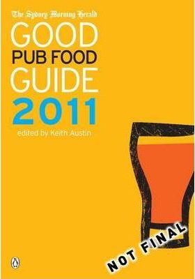 The Sydney Morning Herald Good Pub Food Guide 2011