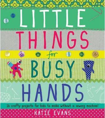 Little Things for Busy Hands