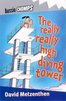 The Really, Really High Diving Tower: Aussie Chomps,