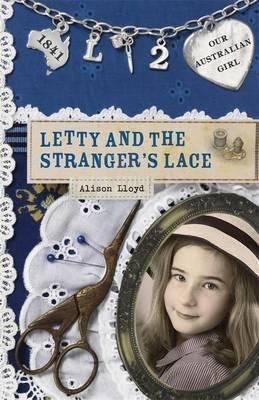 Our Australian Girl: Letty And The Stranger's Lace (Book 2)