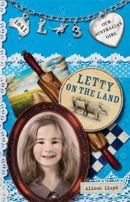 Our Australian Girl: Letty On The Land (Book 3)
