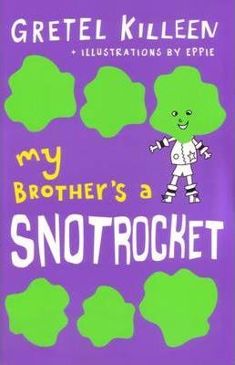 My Brother's a Snot Rocket