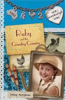 Our Australian Girl: Ruby And The Country Cousins (Book 2)