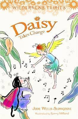 Daisy Takes Charge: Wilderness Fairies: Book Three