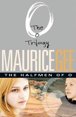 The Halfmen Of O: The O Trilogy Volume 1,