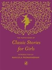 The Puffin Book of Classic Stories for Girls