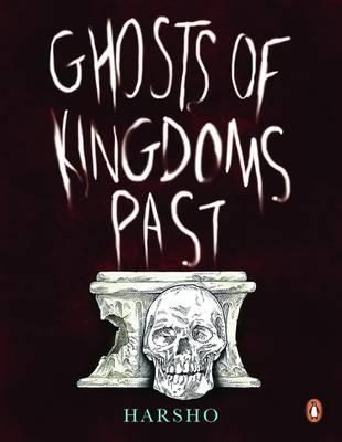 Ghosts of Kingdoms Past