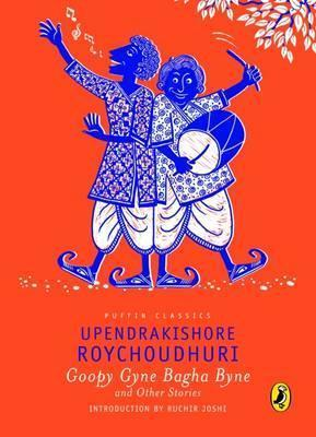 Goopy Gyne Bagha Byne and Other Stories : Puffin Classic