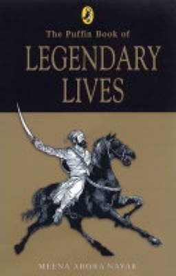 The Puffin Book of Legendary Lives