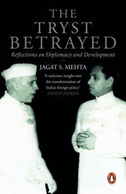 The Tryst Betrayed: Reflections on Diplomacy and Development